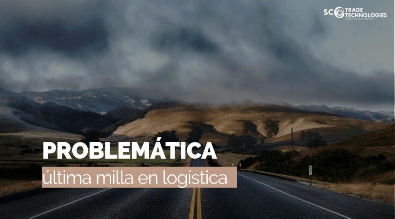 La problemática de la logística de la última milla