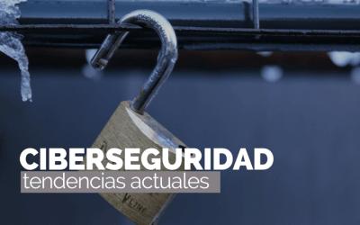 Tendencias en ciberseguridad que debes conocer