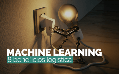 Machine Learning, TOP 8 beneficios para logística