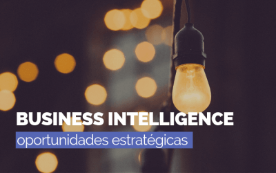Business Intelligence, 5 oportunidades estratégicas