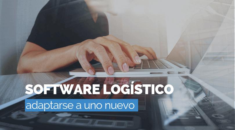 Cómo adaptarse a un nuevo Software ERP logístico