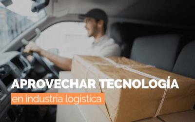 Cómo aprovechar la tecnología en la industria logística