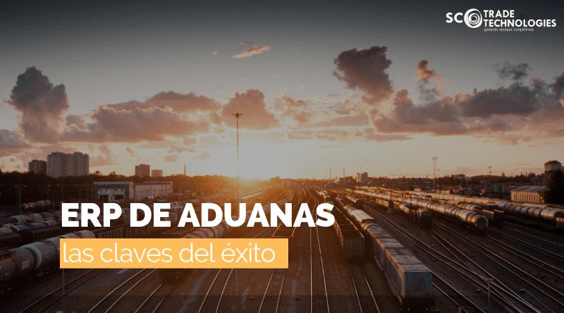 Software ERP de Aduanas: Claves del éxito