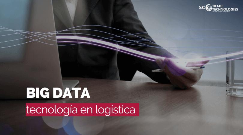Tecnología Big Data, capaz de transformar la logística