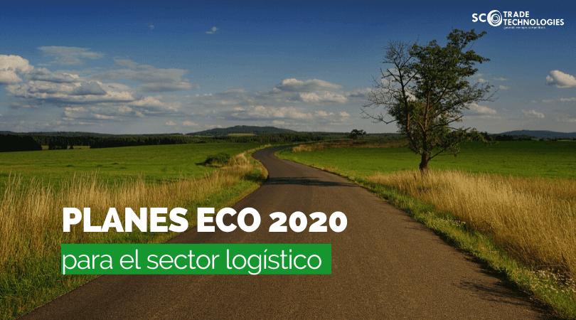 Eco Planes para el sector logístico en 2020